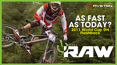 Vital RAW - 2011 World Cup DH Flashback