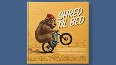 Shred Til Bed – The Ultimate Book for MTB Kids
