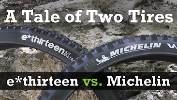 A Tale of Two Tires: Michelin Wild Enduro vs. e*thirteen LG1r EN MoPo