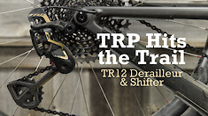 TRP Hits the Trail with Their G-Spec TR12 Derailleur and Shifter