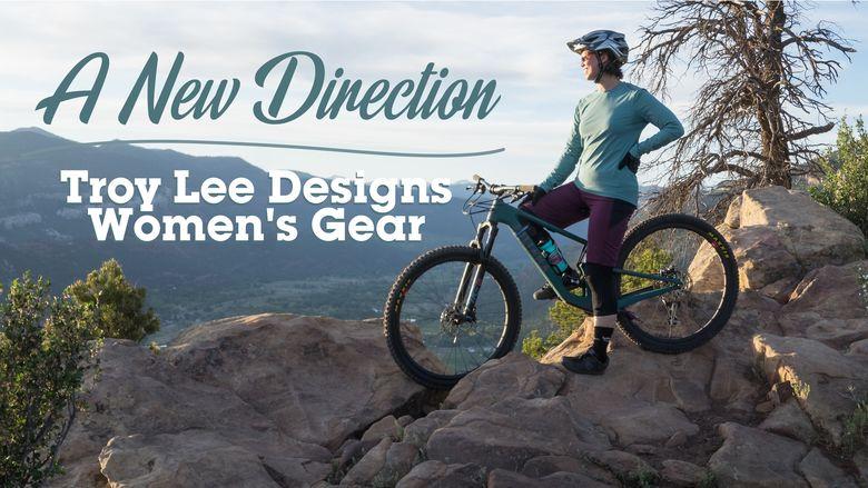 A New Direction: Troy Lee Designs Women's Gear