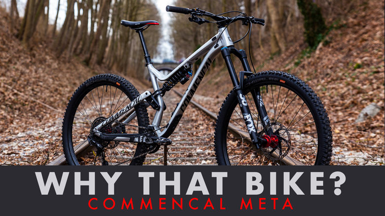 Why That Bike?   Commencal Meta