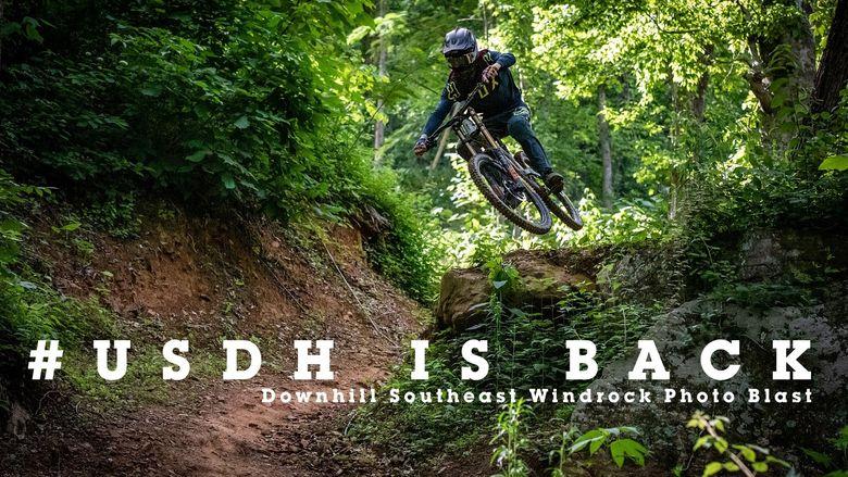 #USDH IS BACK - Downhill Southeast Windrock Photo Blast