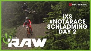 VITAL RAW - SCHLADMING #NotARace - iXS Test Session Day 2