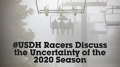 #USDH Pro Racers Discuss the Uncertainty of World Cup Competition and U.S. Travel Bans