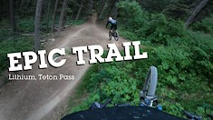 ONE LAP - Lithium Trail, Teton Pass