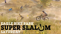 Super SLALOM Saturday - Eagle Bike Park