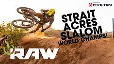 Vital RAW - Strait Acres DUAL SLALOM World Champs