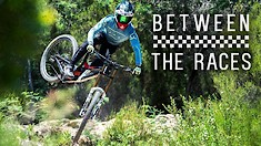 Between The Races | A Mountain Bike Film with Amaury, Loris, Brendog, Hart and More