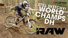 Vital RAW - World Champs DH Last Chance!