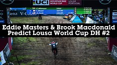 Eddie Masters and Brook Macdonald Predict Lousa World Cup Downhill 2