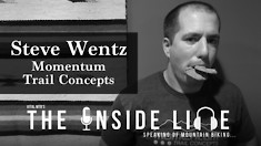 Trail Building, Back Injury and Downhill - Steve Wentz of Momentum Trail Concepts - The Inside Line