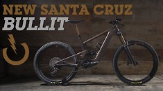 The Santa Cruz Bullit is Back and Still Ready to Send...With a Motor
