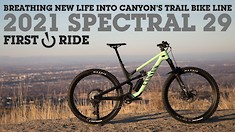 Breathing New Life Into Canyon's MTB Line -  2021 Spectral 29 CF8 First Ride