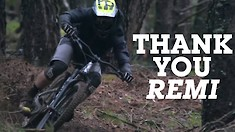 The Rider We All Wish We Could Be - Commencal Says Thank You to Remi Thirion