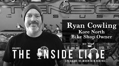 Kore North Bike Shop Owner, Ryan Cowling - The Inside Line Podcast