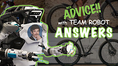 MTB ADVICE!! with Team Robot - ANSWERS #1