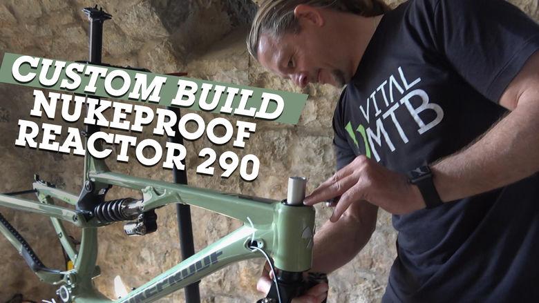 Vital MTB Custom Build - Nukeproof Reactor 290