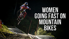 Women Going Fast on Mountain Bikes