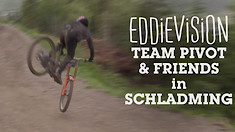 EDDIEVISION - Team Pivot and Friends in Schladming