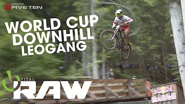 VITAL RAW - LEOGANG WORLD CUP DOWNHILL