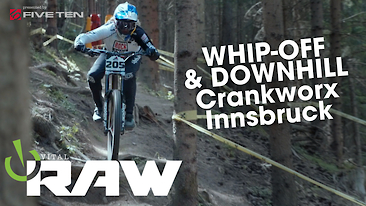 Downhill and Whip-Off - Vital RAW Crankworx Innsbruck