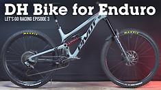 Pivot Phoenix DH Bike Set Up for Enduro Racing - Let's Go Racing Episode 3