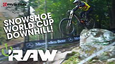 Vital RAW - Snowshoe World Cup DH Race 1, Day 2