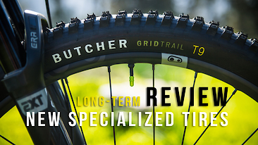 Spending Time on Specialized's New Tires: Butcher/Eliminator Review
