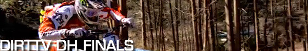 Video action from DH finals thanks to the Parkin bros and Dirt.