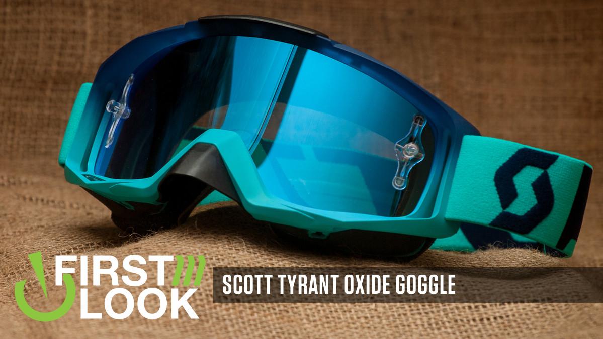 40fd6e7dec First Look  Scott Tyrant Oxide Goggle
