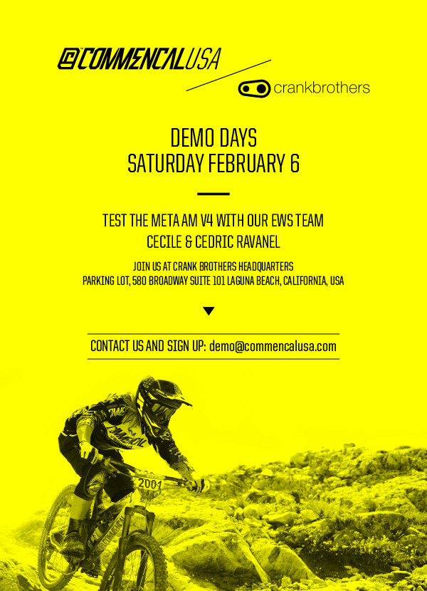 Join us Saturday February 6 at Crankbrothers in Laguna Beach for our very first Demo. We'll have the Meta AM V4 Race and Purple for you to ride. 3 guided loops lead by Cecile and Cedric Ravanel, 9am, 11:30am, and 2pm. Bring your own pedals or try out some sweet Crankbrothers. Email us your size, model selection, ride time, also include if you will be demoing pedals. Cheers and hope to see you there!!