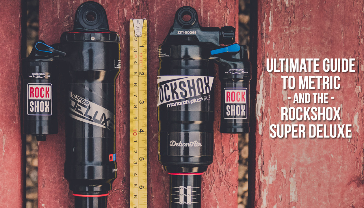 The Ultimate Guide to  Metric  Shock Sizing and the RockShox Super Deluxe  21 e1909fa028b