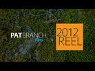 Pat Branch films 2012 Reel
