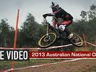 Exclusive Video: 2013 Australian National Championship DH
