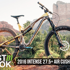 First Look: 2016 Intense 27.5+ Air Cushioned Vehicle