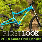 First Look: 2014 Santa Cruz Heckler Goes 27.5