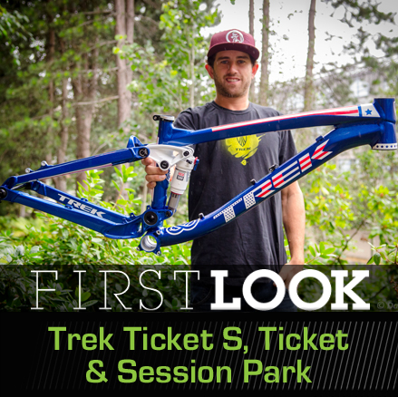 74784b81caf First Look: Trek Ticket S, Ticket DJ, and Session Park - The Wait is Over!  - Mountain Biking Pictures - Vital MTB