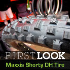 First Look: Maxxis Shorty Downhill Tire