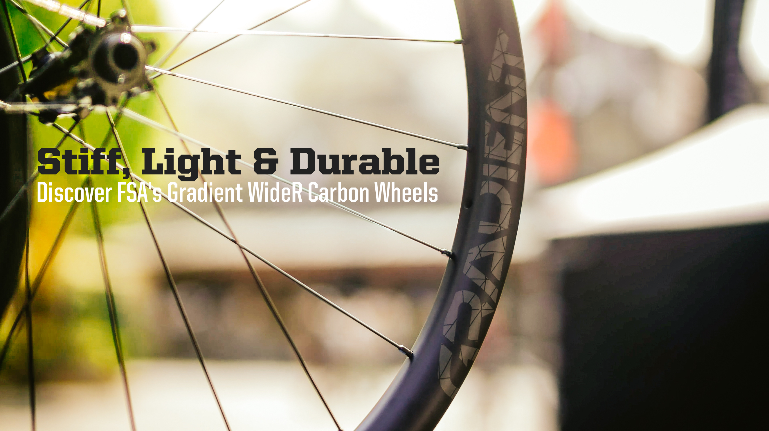 Stiff, Light and Durable - Discover FSA's Gradient WideR Carbon Wheels