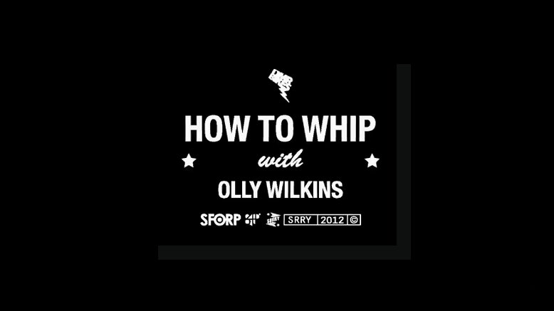 How to Whip with Olly Wilkins
