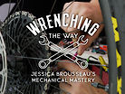 Wrenching the Way // Jessica Brousseau's Mechanical Mastery