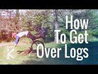 8.5 ways to get over logs