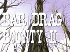 Bar Drag Bounty 2