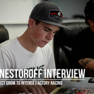 THE NIK NESTOROFF INTERVIEW - Moving Up To Intense Factory Racing