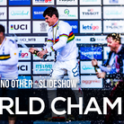 A RACE LIKE NO OTHER - 2017 World Champs DH Slideshow