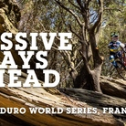 MASSIVE DAYS AHEAD - Enduro World Series 3, France