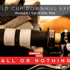 ALL OR NOTHING - Qualifying, Val di Sole World Cup Downhill
