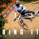 BRING IT! World Champs DH Training Slideshow