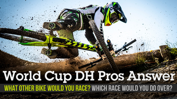 What Other Bike Would You Race? World Cup Downhill Pros Answer